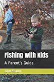 Fishing with Kids: A Parent's Guide