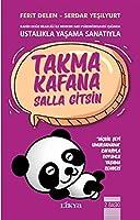 Takma Kafana Salla Gitsin; Ustalikla Yasama Sanatiyla