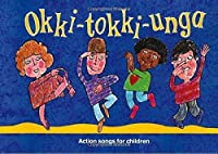 Okki-Tokki-Unga: Action Songs for Children (Songbooks)