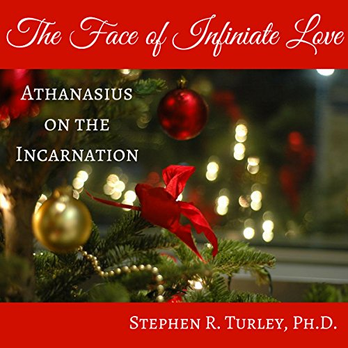 The Face of Infinite Love     Athanasius on the Incarnation              By:                                                                                                                                 Stephen R. Turley                               Narrated by:                                                                                                                                 Stephen R. Turley                      Length: 25 mins     Not rated yet     Overall 0.0