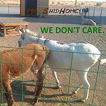 We Don't Care.