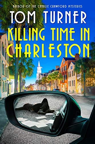 Killing Time In Charleston by Tom Turner ebook deal