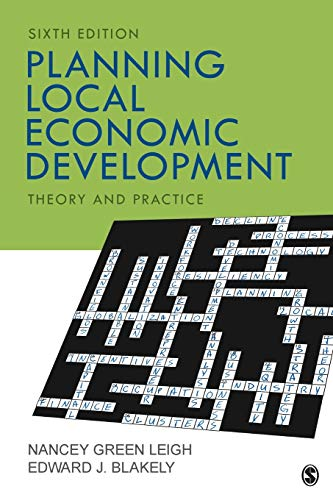 Compare Textbook Prices for Planning Local Economic Development: Theory and Practice 6 Edition ISBN 9781506363998 by Leigh, Nancey G.,Blakely, Edward J.