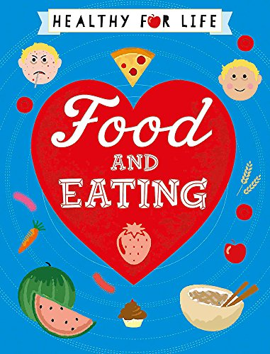 Healthy for Life: Food and Eating