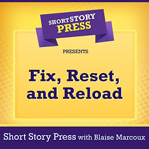 Short Story Press Presents Fix, Reset, and Reload cover art
