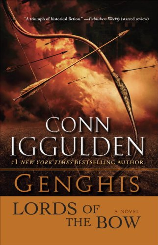 Genghis: Lords of the Bow: A Novel (Conqueror series Book 2)