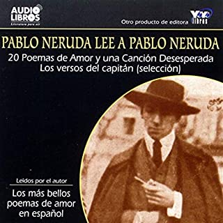 Pablo Neruda Lee a Pablo Neruda [Pablo Neruda Reading Pablo Neruda] (Texto Completo) audiobook cover art