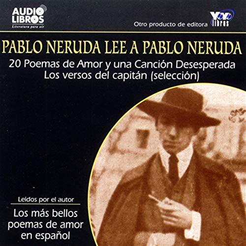 Pablo Neruda Lee a Pablo Neruda [Pablo Neruda Reading Pablo Neruda] (Texto Completo)                   By:                                                                                                                                 Pablo Neruda                               Narrated by:                                                                                                                                 Pablo Neruda                      Length: 1 hr and 2 mins     Not rated yet     Overall 0.0