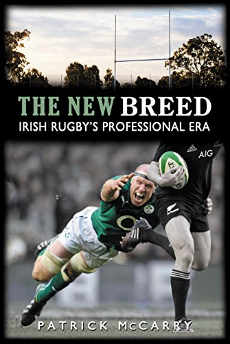 The New Breed: Irish Rugby's Professional Era (English Edition)