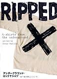 アンダーグラウンド・ロックTシャツ RIPPED (P‐Vine BOOKs)
