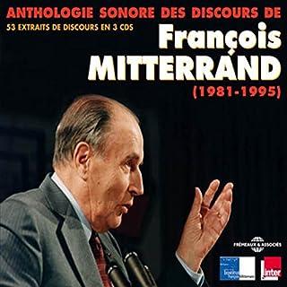 Anthologie sonore des discours de François Mitterrand (1981-1995)                   De :                                                                                                                                 François Mitterrand                               Lu par :                                                                                                                                 François Mitterrand                      Durée : 3 h et 55 min     1 notation     Global 5,0