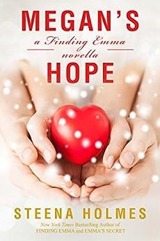 Megan's Hope: a Finding Emma novella (Finding Emma Series Book 5) by [Steena Holmes]