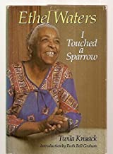 Ethel Waters : I Touched a Sparrow