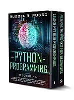Python Programming: 2 books in 1: Learn Python Programming + Neural Networks for Beginners