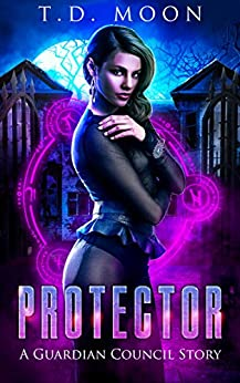 Protector: A Guardian Council Story by [T.D. Moon, Tim Moon]