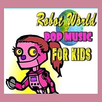 Robot World Pop Music for Kids