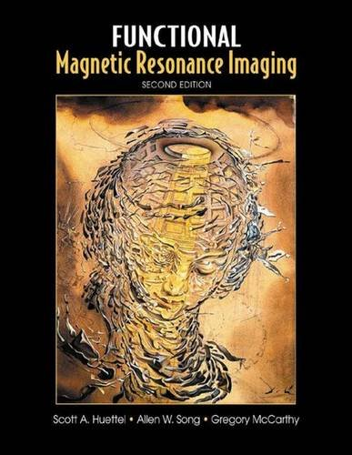 Functional Magnetic Resonance Imaging, Second Edition