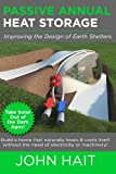 Passive Annual Heat Storage: Improving the Design of Earth Shelters (2013 Revision) (English Edition)