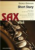 Short Story. Tre pezzi per sassofono contralto e pianoforte/Three Pieces For Alto Sax And Piano (Score e voce)