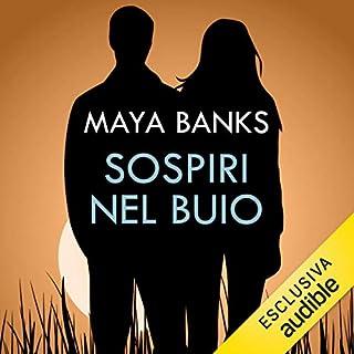 Sospiri nel buio     KGI 4              Di:                                                                                                                                 Maya Banks                               Letto da:                                                                                                                                 Clara Santi                      Durata:  11 ore e 38 min     32 recensioni     Totali 4,2
