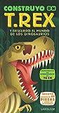 Construyo un T.REX (Larousse - Infantil / Juvenil - Castellano - A Partir De 5/6 Años - Libros Para ...