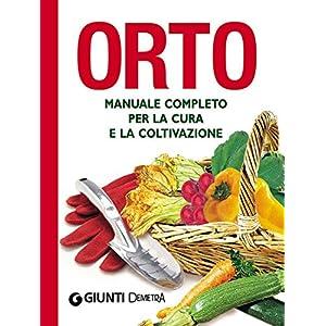 Orto: Manuale completo per la cura e la coltivazione (Compatti varia) 10 spesavip