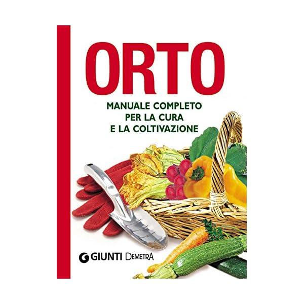 Orto: Manuale completo per la cura e la coltivazione (Compatti varia) 1 spesavip