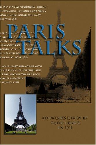 Paris Talks: Addresses Given by 'Abdu'l-Baha in 1911
