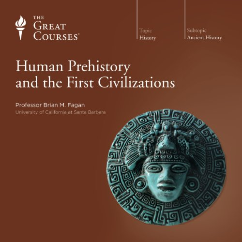 Human Prehistory and the First Civilizations audiobook cover art