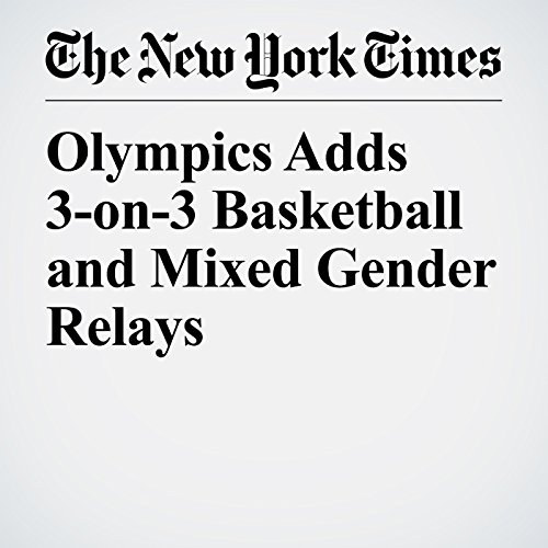 Olympics Adds 3-on-3 Basketball and Mixed Gender Relays copertina