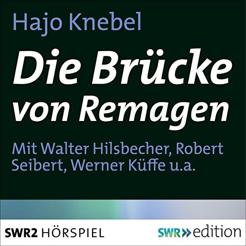Die Brücke von Remagen                   By:                                                                                                                                 Hajo Knebel                               Narrated by:                                                                                                                                 Walter Hilsbecher,                                                                                        Robert Seibert,                                                                                        Werner Küffe                      Length: 30 mins     Not rated yet     Overall 0.0