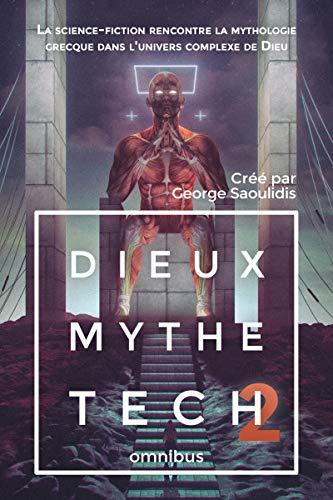 Couverture du livre Dieux Mythe Tech Omnibus 2: La science-fiction rencontre la mythologie grecque dans l'univers complexe de Dieu (Dieu univers complexe)