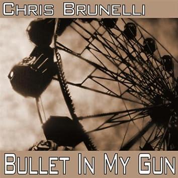 Bullet in My Gun