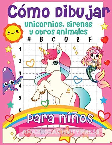 Cómo dibujar unicornios, sirenas y otros animales para niños: ¡El libro de dibujo paso a paso para que los niños aprendan a dibujar unicornios, ... mágicos! (Niños y niñas cómo dibujar libros)
