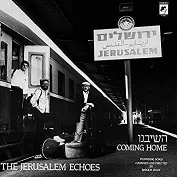 The Jerusalem Echoes, Coming Home