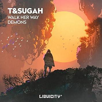 Walk Her Way / Demons