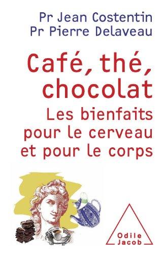 Café, thé, chocolat: Les bienfai...