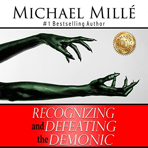 Recognizing and Defeating the Demonic audiobook cover art