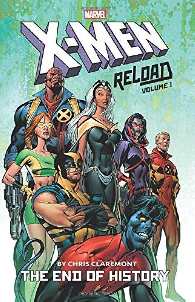 大型トラックスプーン感じX-Men: Reload By Chris Claremont Vol. 1: The End of History (X-Men Reloaded By Chris Claremont)