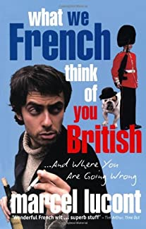 What We French Think Of You British... And Where You Are Going Wrong