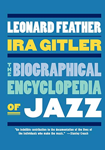 Compare Textbook Prices for The Biographical Encyclopedia of Jazz 1 Edition ISBN 9780195320008 by Feather, the late Leonard,Gitler, Ira