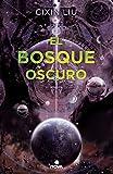 El bosque oscuro (Trilogía de los Tres Cuerpos 2)...
