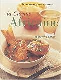 La cuisine africaine - 70 recettes faciles : une cuisine à découvrir