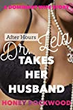 After Hours - Dr. Lela Takes Her Husband: A Dominant Wife Story (Dr. Lela Lush - Clear Energy Health Book 2) (English...