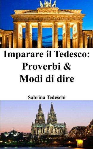 Imparare il Tedesco: Proverbi & Modi di dire