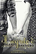 Il segreto è volerlo davvero (Italian Edition)