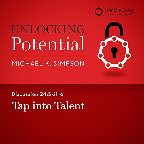 Discussion 24: Skill 6 - Tap into Talent audiobook cover art