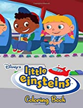 Little Einsteins Coloring Book: Amazing Cute Coloring Book For All Fans From Little Einsteins