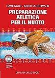 La preparazione atletica per il nuoto. Con DVD...