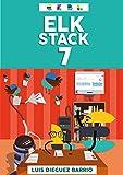 ELK STACK 7 - Aprende desde 0 a utilizar el Elastic Stack (Elasticsearch + Logstash + Kibana + Beats + X-PACK): Aprende las bases gracias a la teoría bien explicada y gran cantidad de ejemplos